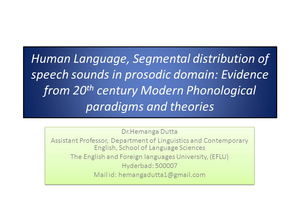 Human Language, Segmental distribution of speech sounds in prosodic domain: Evidence from 20th century Modern Phonological paradigms and theories