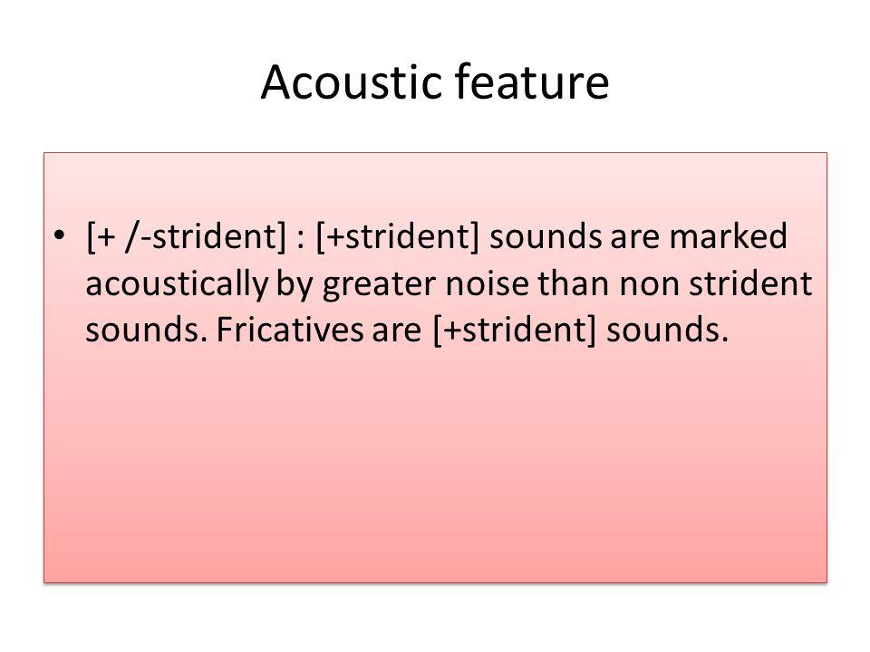 Acoustic feature