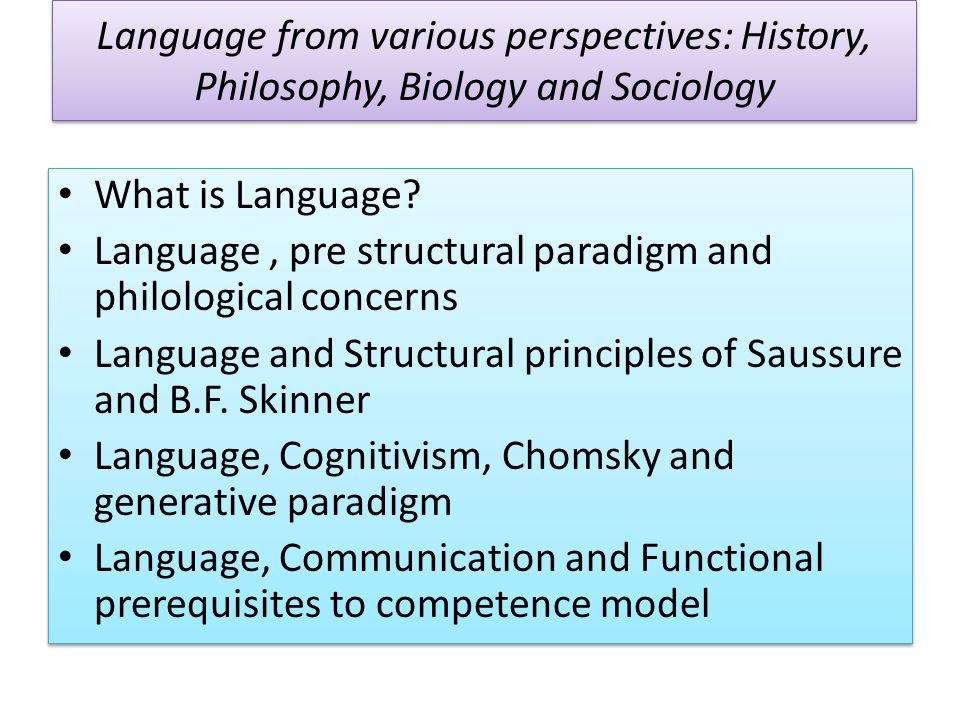 Language from various perspectives: History, Philosophy, Biology and Sociology