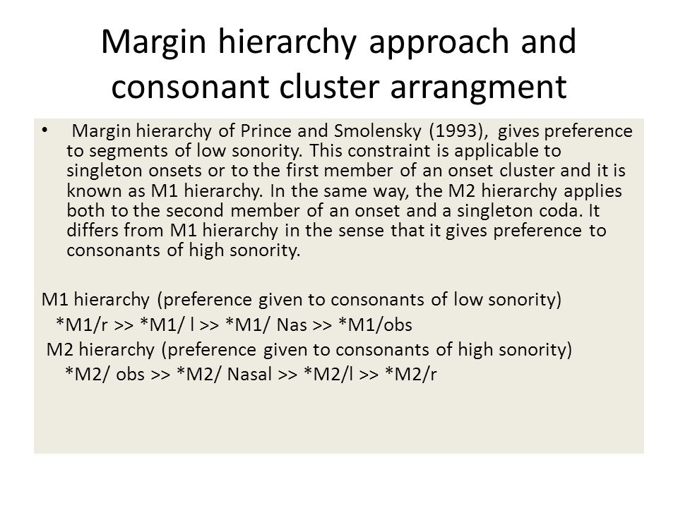 Margin hierarchy approach and consonant cluster arrangment