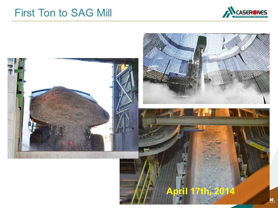 First Ton to SAG Mill April 17th, 2014
