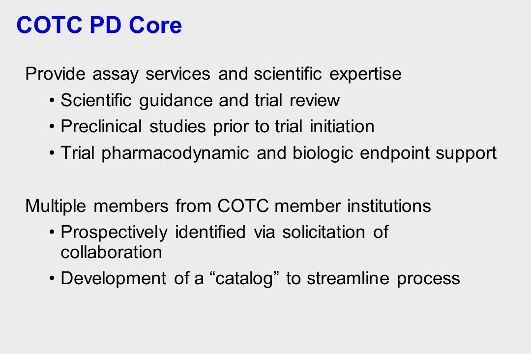 COTC PD Core Provide assay services and scientific expertise
