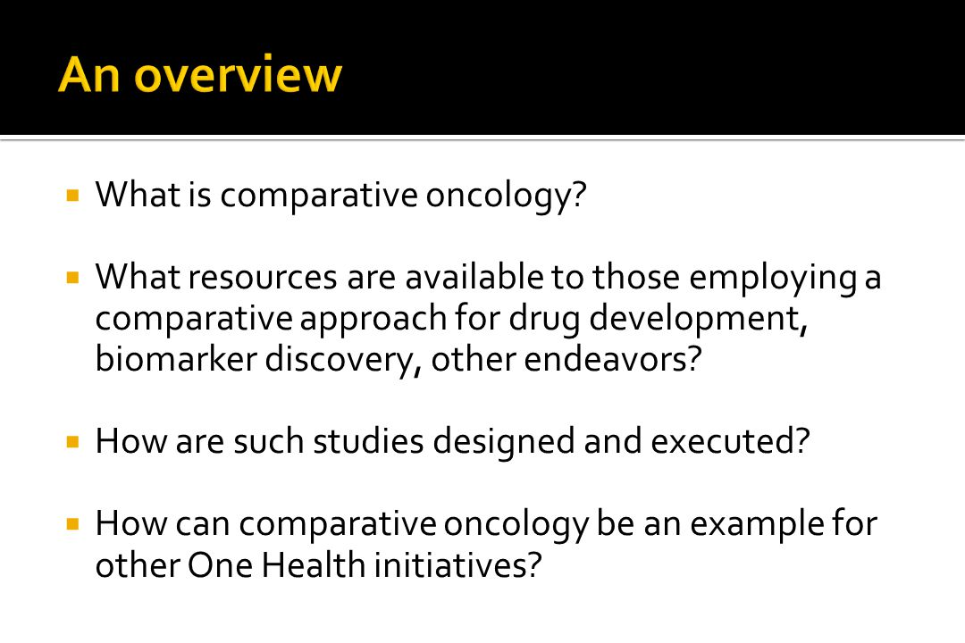 An overview What is comparative oncology