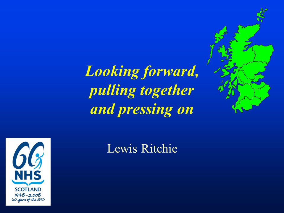 Looking forward, pulling together and pressing on