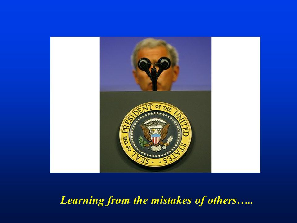 Learning from the mistakes of others…..