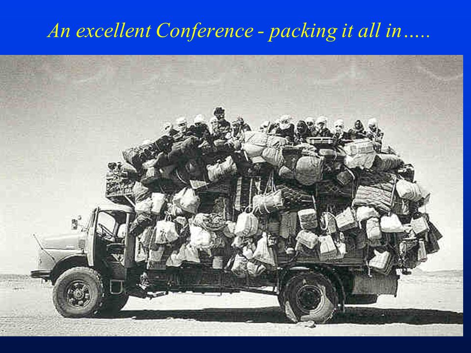 An excellent Conference - packing it all in…..