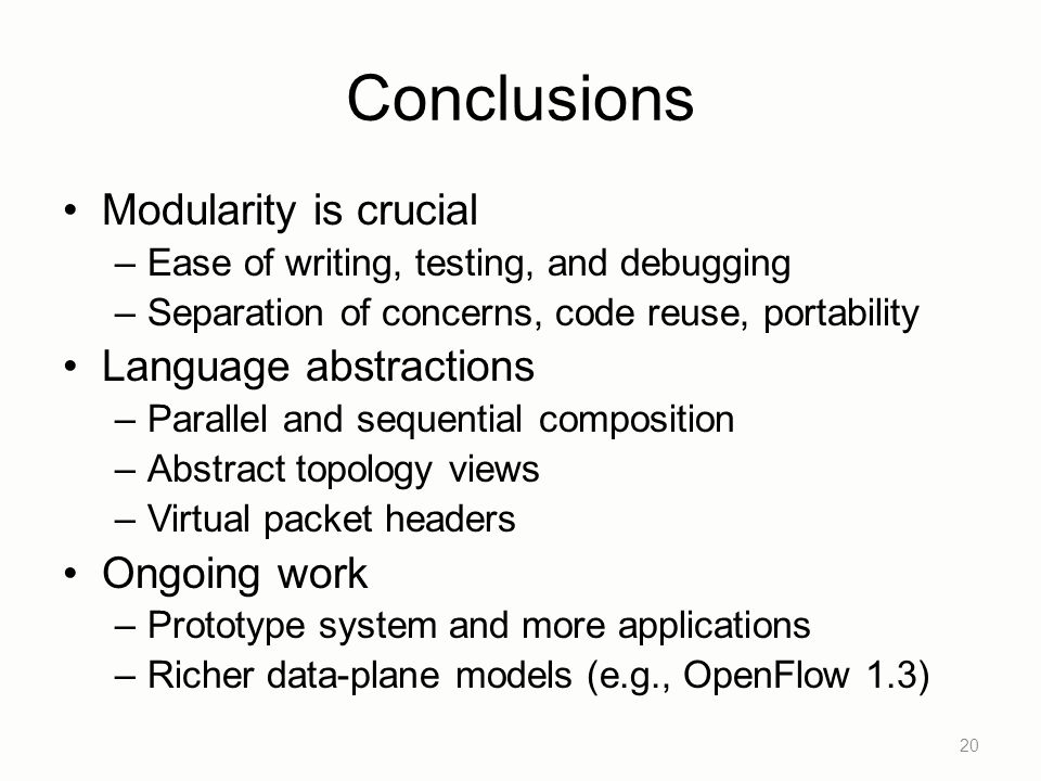 Conclusions Modularity is crucial Language abstractions Ongoing work