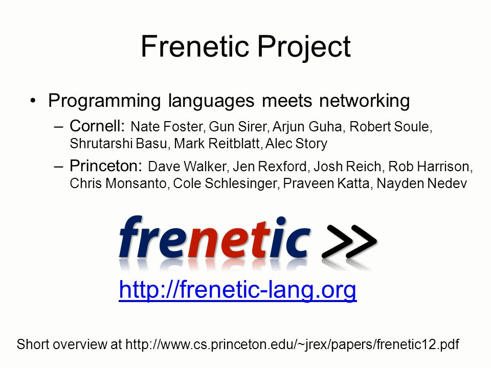Frenetic Project http://frenetic-lang.org