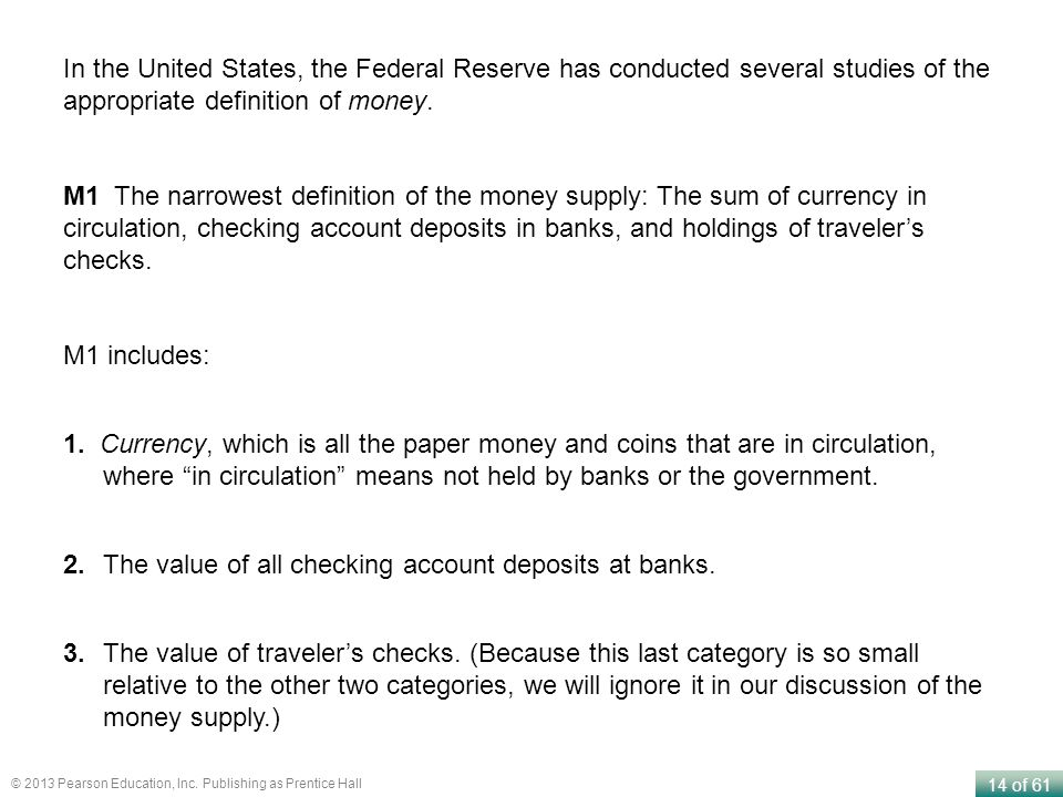 In the United States, the Federal Reserve has conducted several studies of the appropriate definition of money.