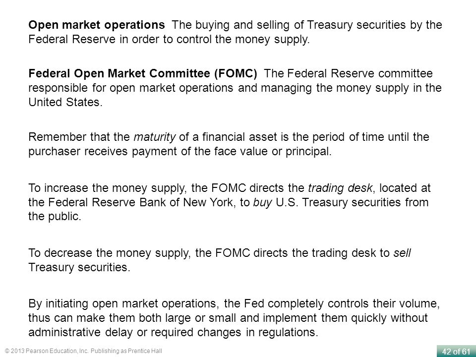 Open market operations The buying and selling of Treasury securities by the Federal Reserve in order to control the money supply.