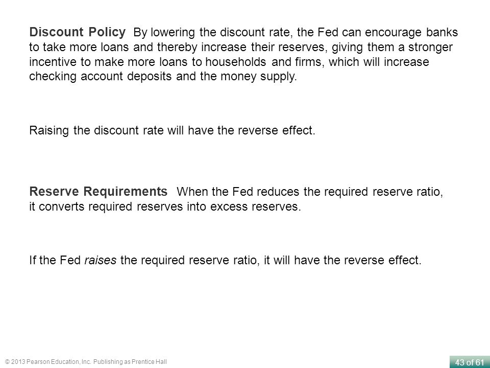 Reserve Requirements When the Fed reduces the required reserve ratio,