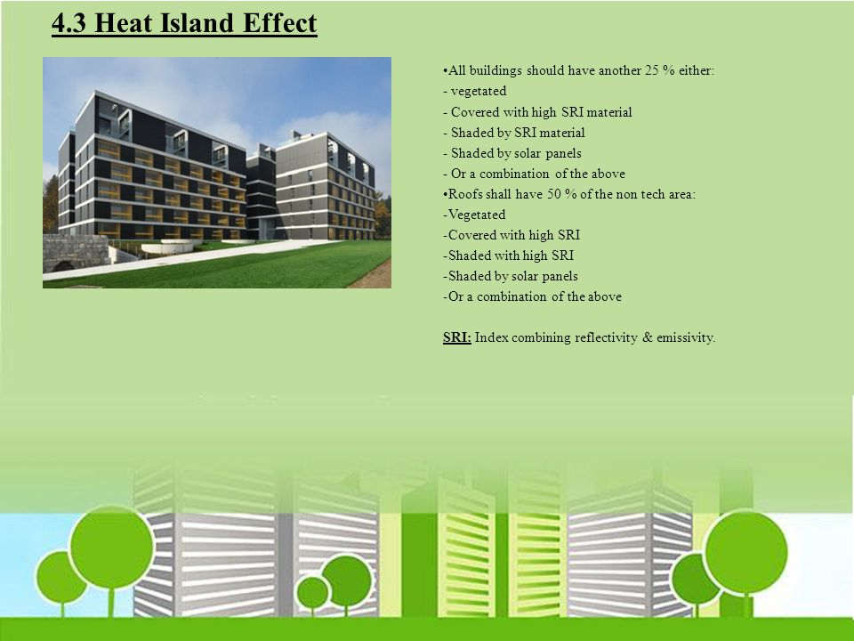 4.3 Heat Island Effect All buildings should have another 25 % either: