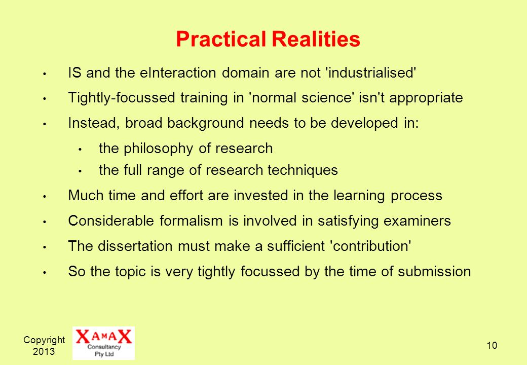 Practical Realities IS and the eInteraction domain are not industrialised Tightly-focussed training in normal science isn t appropriate.