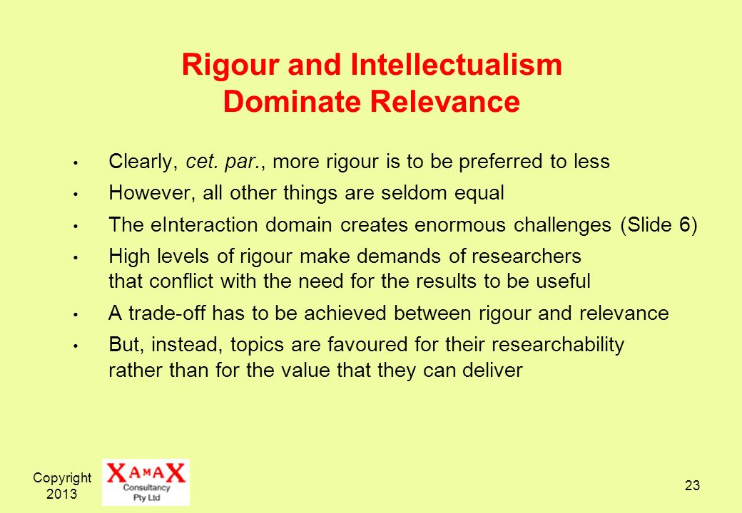 Rigour and Intellectualism Dominate Relevance