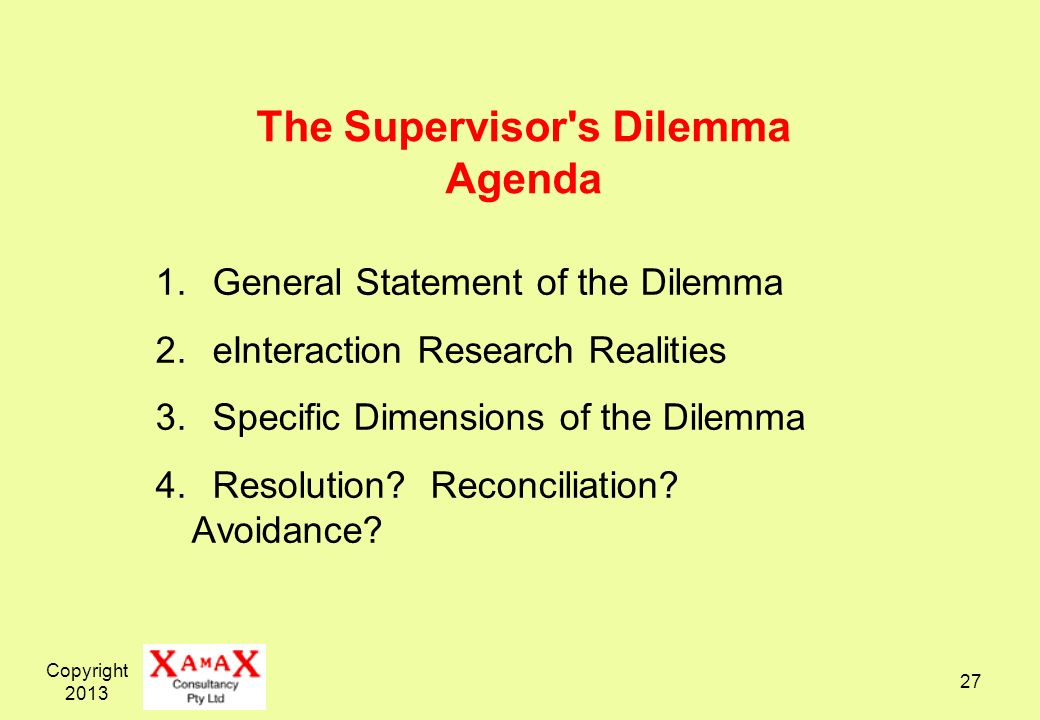 The Supervisor s Dilemma Agenda