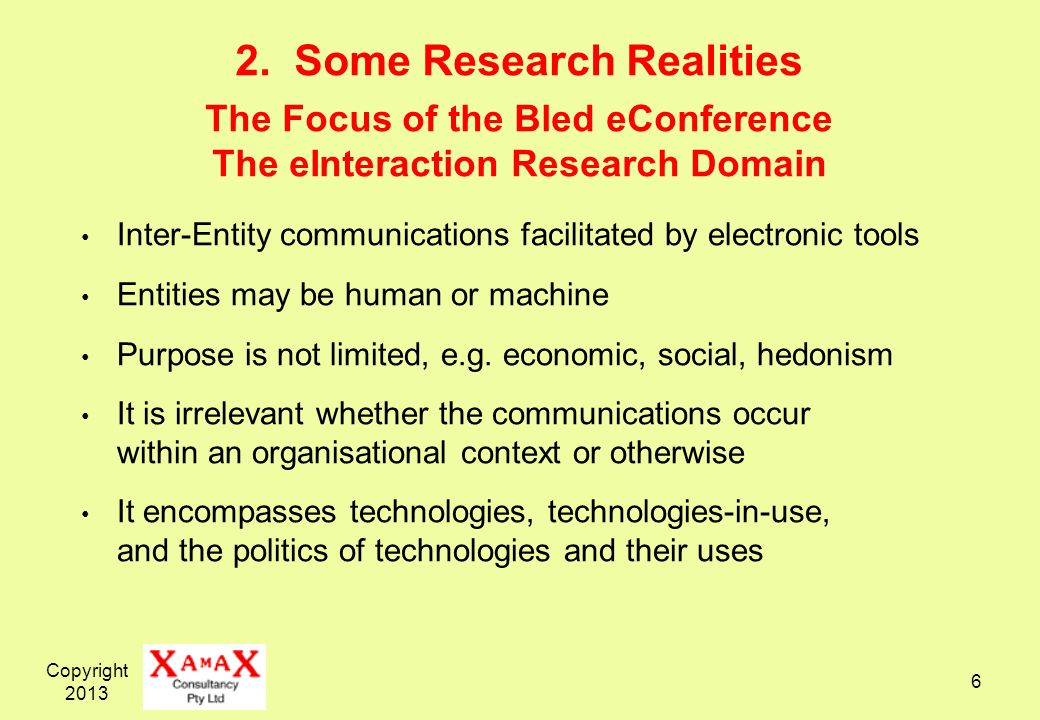 2. Some Research Realities The Focus of the Bled eConference The eInteraction Research Domain