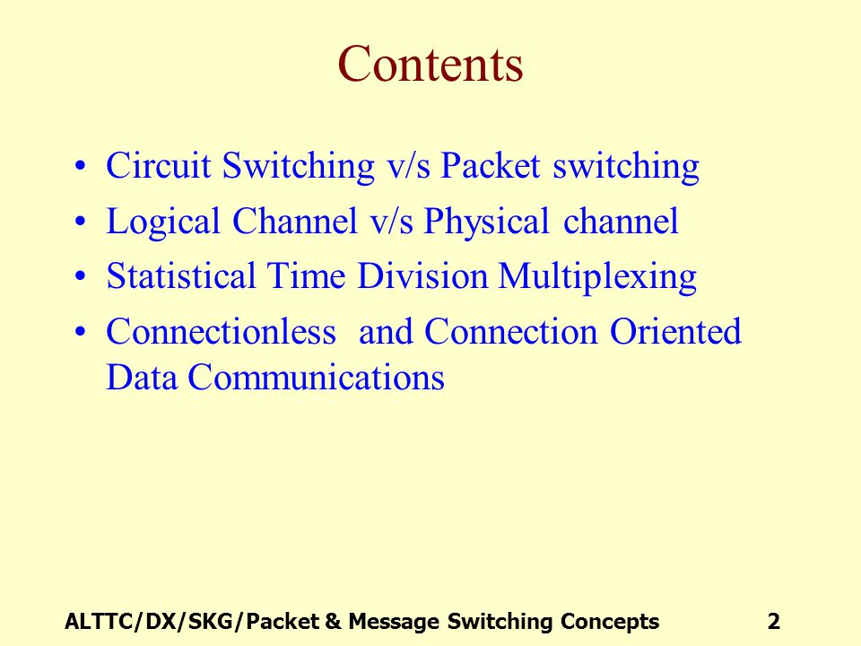 Contents Circuit Switching v/s Packet switching