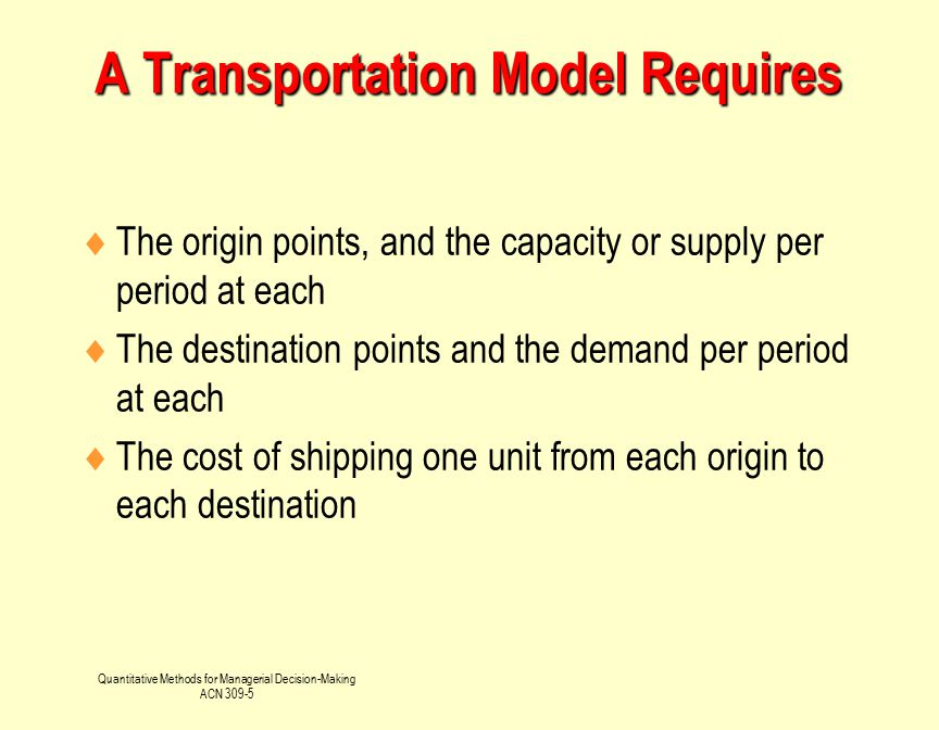 A Transportation Model Requires