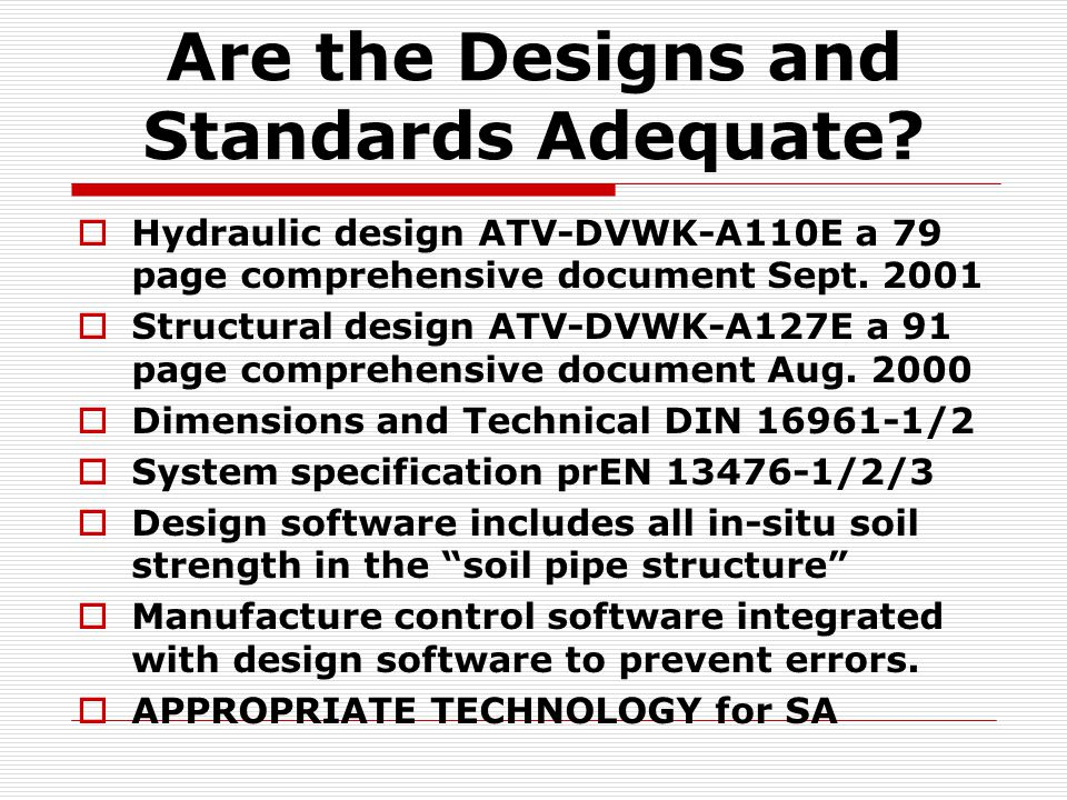 Are the Designs and Standards Adequate