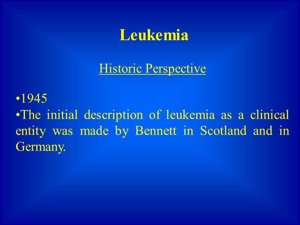 Leukemia Historic Perspective. 1945.