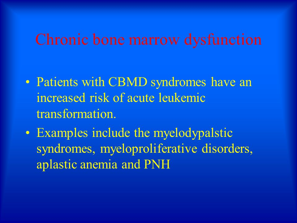 Chronic bone marrow dysfunction