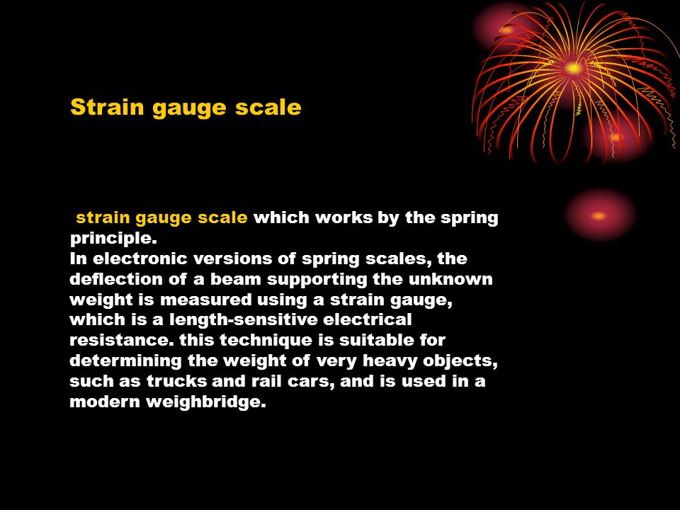Strain gauge scale Strain gauge scale. strain gauge scale which works by the spring principle.