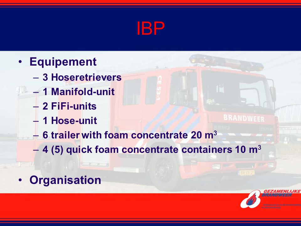 IBP Equipement Organisation 3 Hoseretrievers 1 Manifold-unit