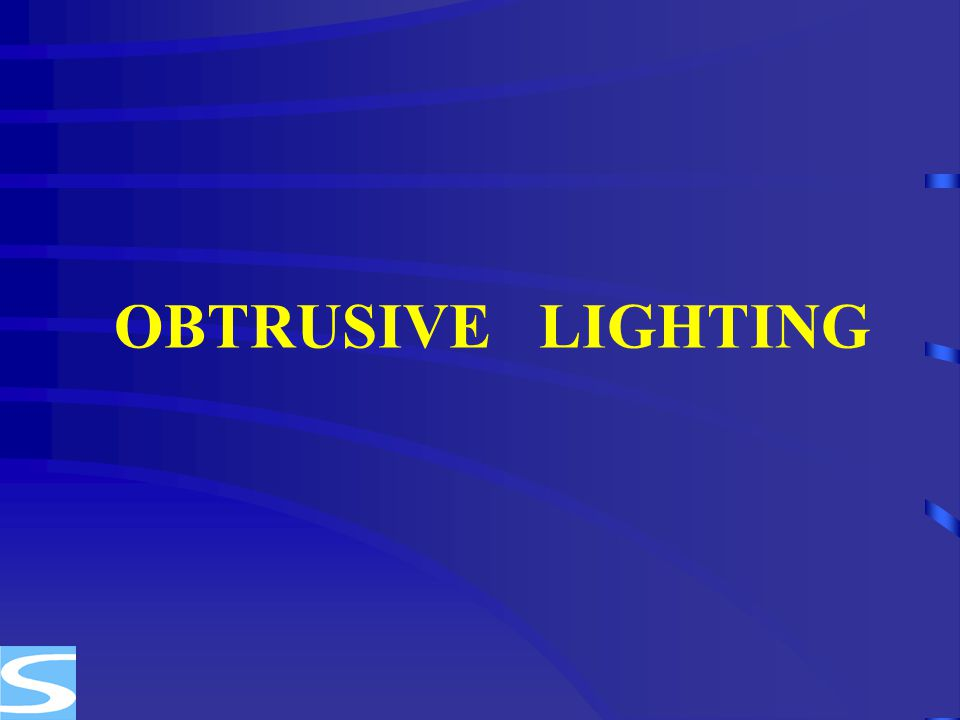 OBTRUSIVE LIGHTING
