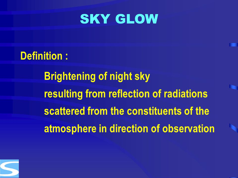 SKY GLOW Definition : Brightening of night sky
