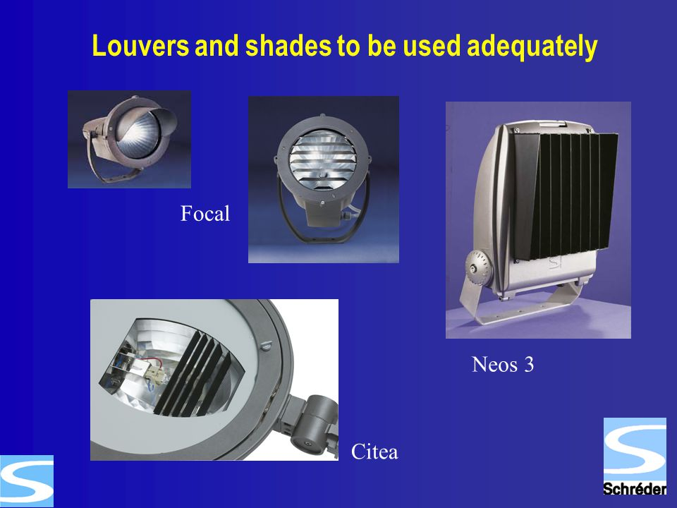 Louvers and shades to be used adequately