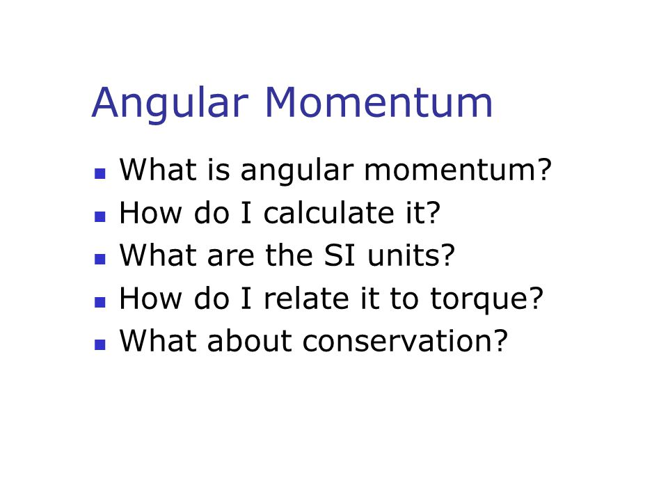 Angular Momentum What is angular momentum How do I calculate it