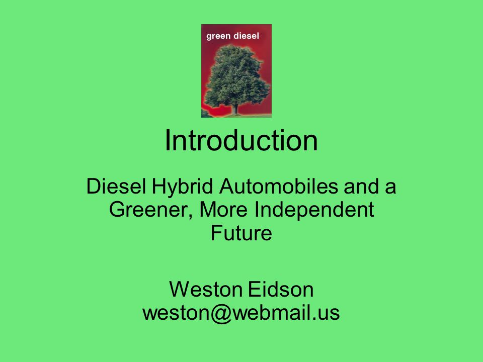 Introduction Diesel Hybrid Automobiles and a Greener, More Independent Future.