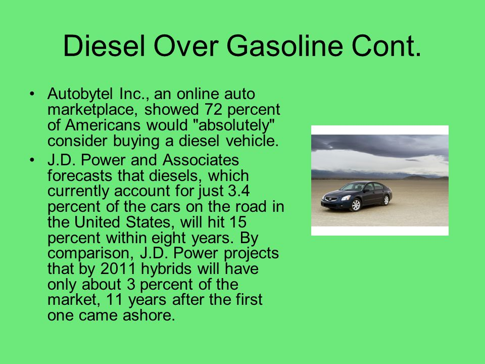 Diesel Over Gasoline Cont.