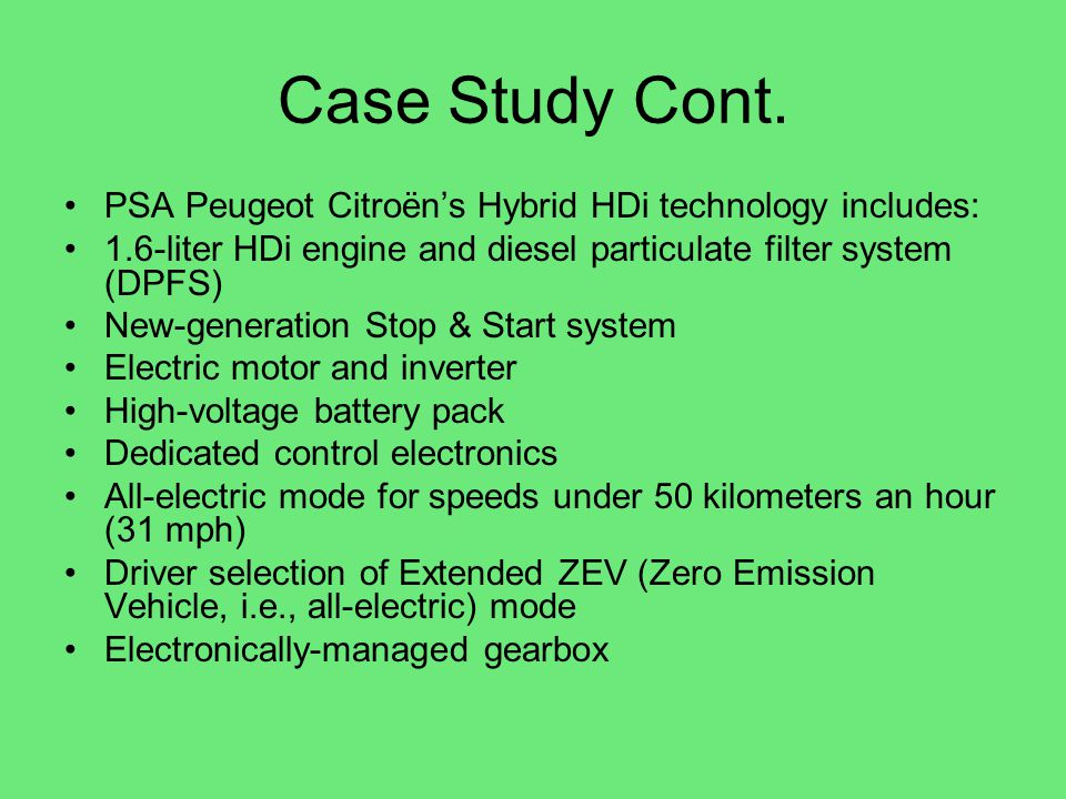 Case Study Cont. PSA Peugeot Citroën's Hybrid HDi technology includes: