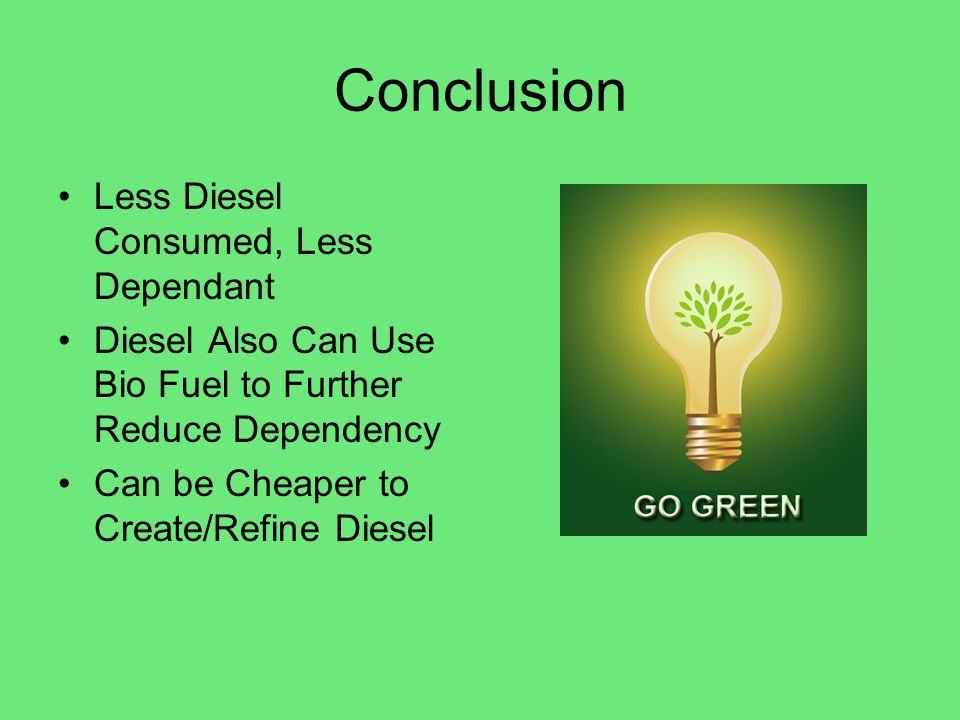 Conclusion Less Diesel Consumed, Less Dependant