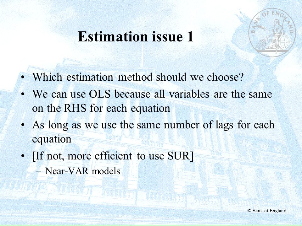 Estimation issue 1 Which estimation method should we choose
