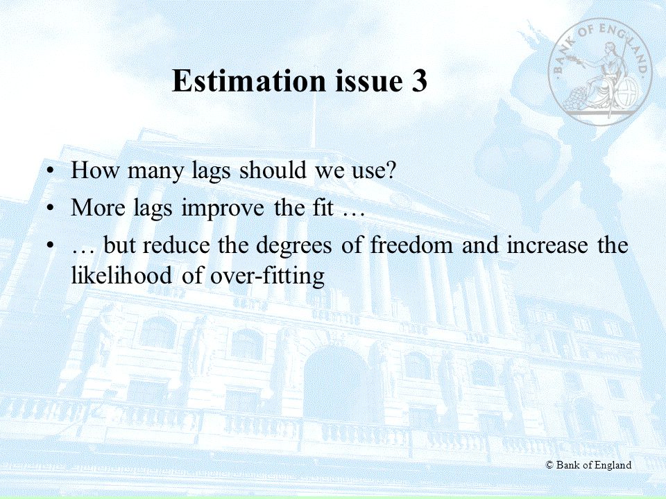 Estimation issue 3 How many lags should we use