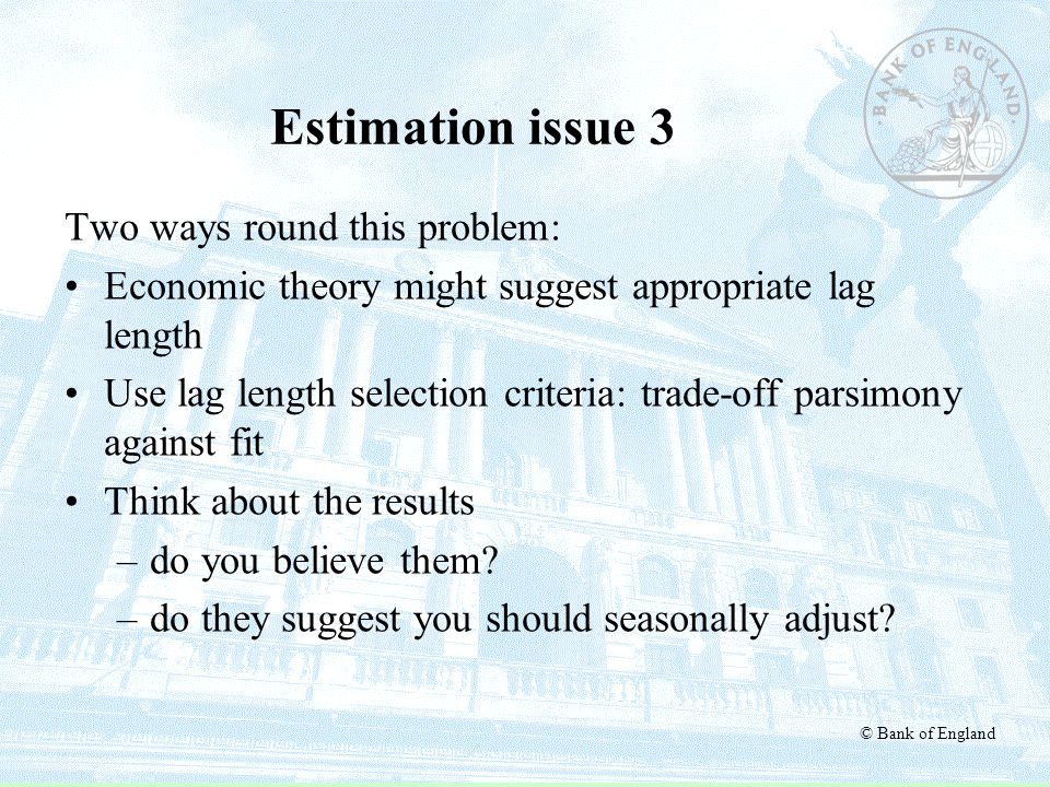 Estimation issue 3 Two ways round this problem: