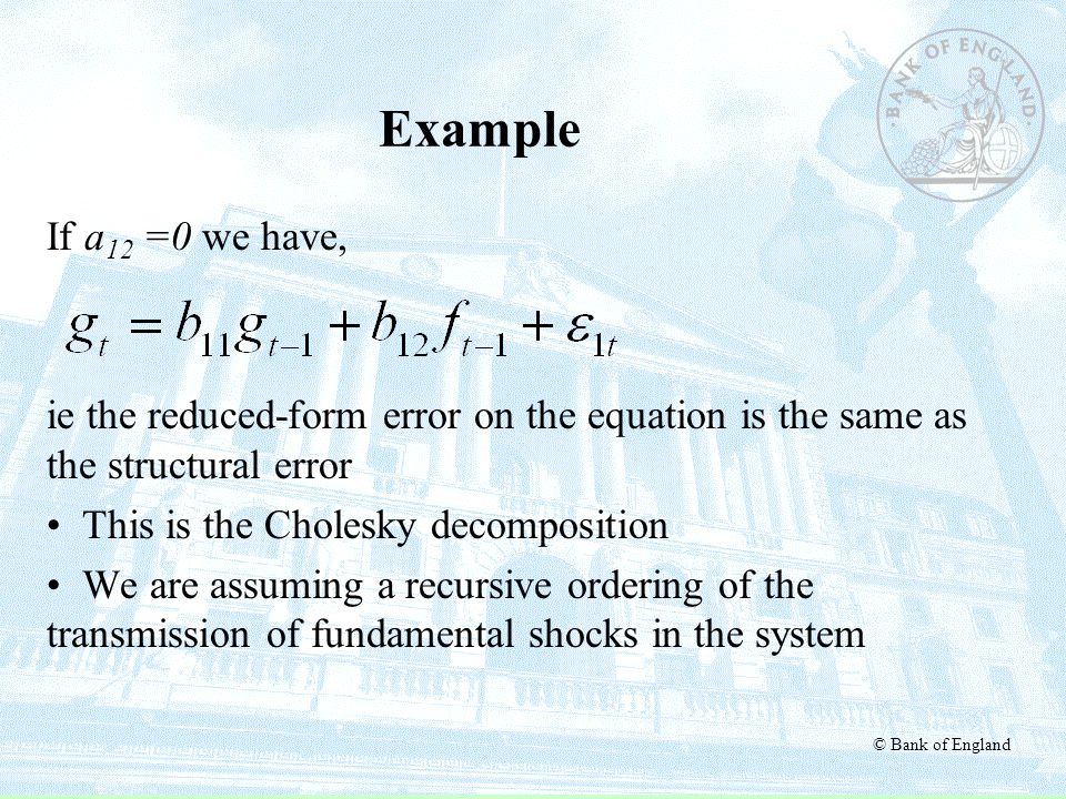 Example If a12 =0 we have, ie the reduced-form error on the equation is the same as the structural error.
