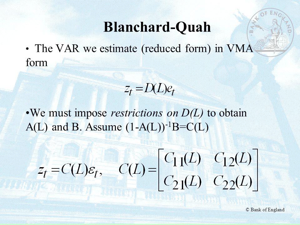 Blanchard-Quah The VAR we estimate (reduced form) in VMA form.