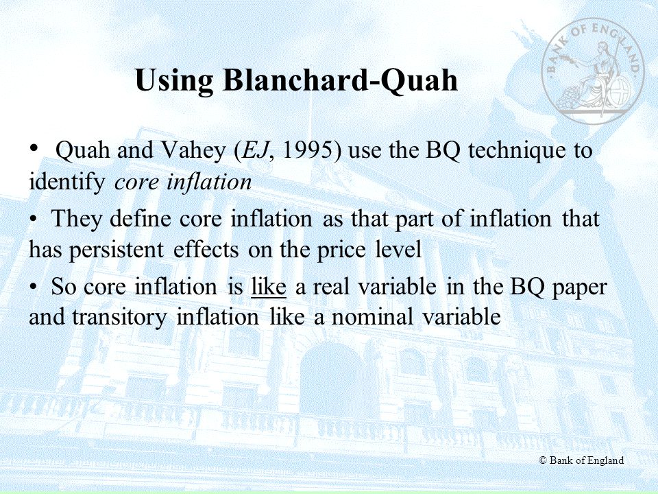 Using Blanchard-Quah Quah and Vahey (EJ, 1995) use the BQ technique to identify core inflation.