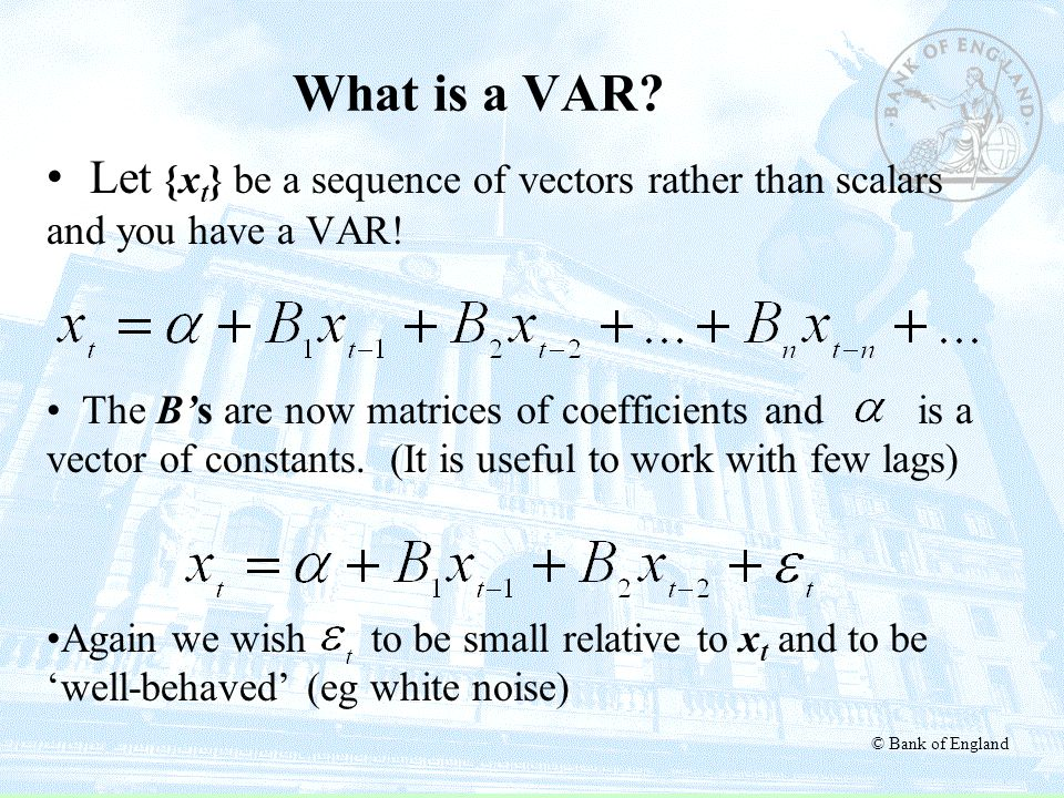 What is a VAR Let {xt} be a sequence of vectors rather than scalars and you have a VAR!