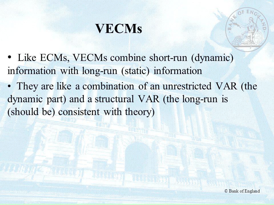 VECMs Like ECMs, VECMs combine short-run (dynamic) information with long-run (static) information.