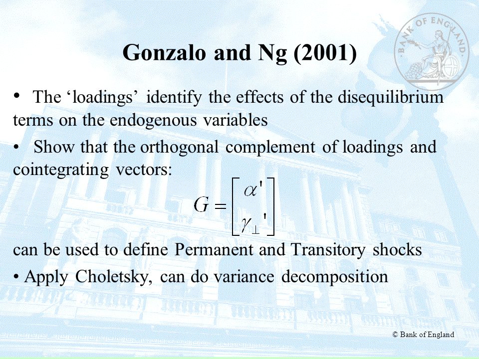Gonzalo and Ng (2001) The 'loadings' identify the effects of the disequilibrium terms on the endogenous variables.