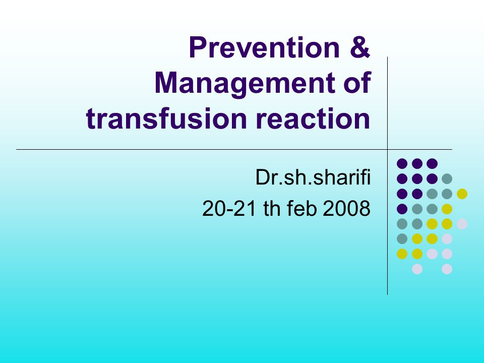 Prevention & Management of transfusion reaction