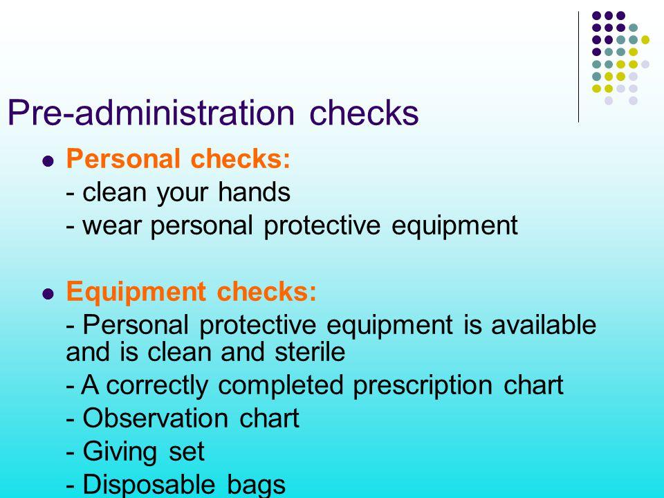 Pre-administration checks