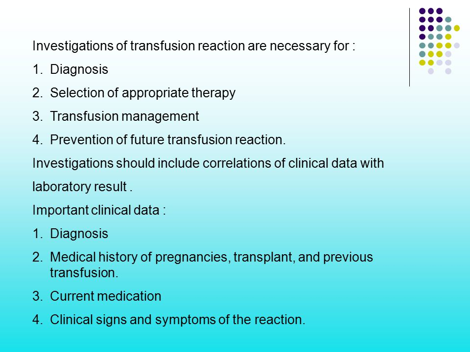 Investigations of transfusion reaction are necessary for :