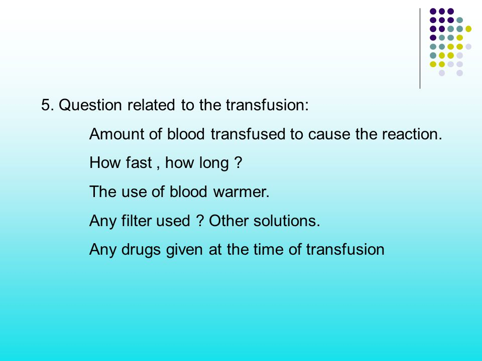 5. Question related to the transfusion: