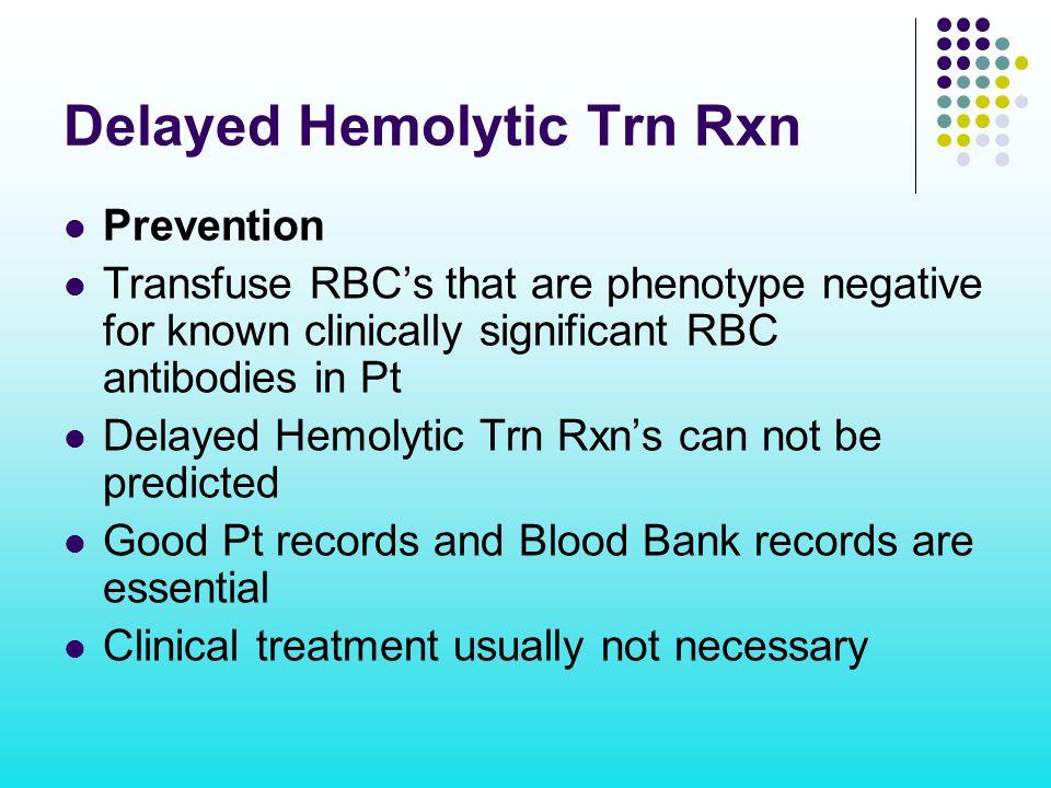 Delayed Hemolytic Trn Rxn