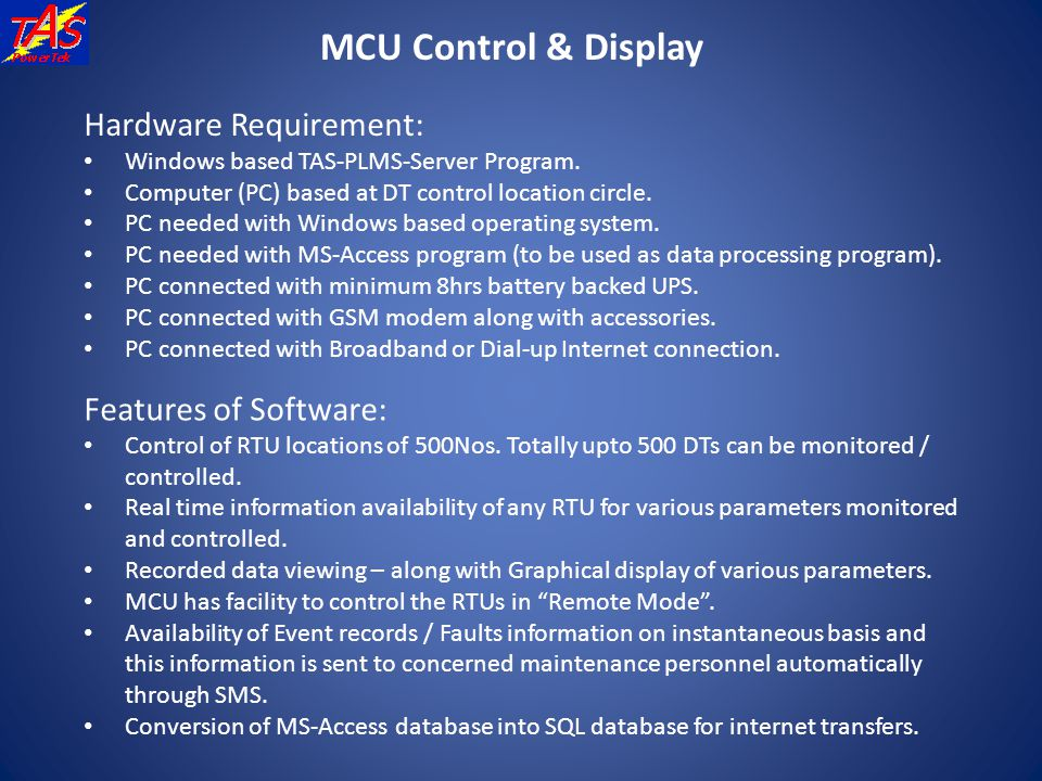 MCU Control & Display Hardware Requirement: Features of Software: